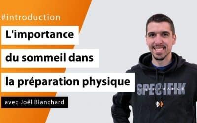L'importance du sommeil dans la préparation physique avec Joël Blanchard - #Introduction