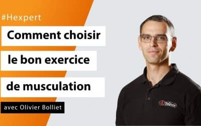 Comment choisir le bon exercice de musculation avec Olivier Bolliet - #Hexpert
