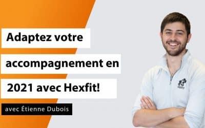 Adaptez votre accompagnement en 2021 avec Hexfit !