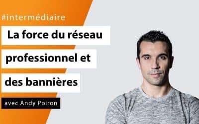 La force du réseau professionnel et des bannières avec Andy Poiron - #Intermédiaire