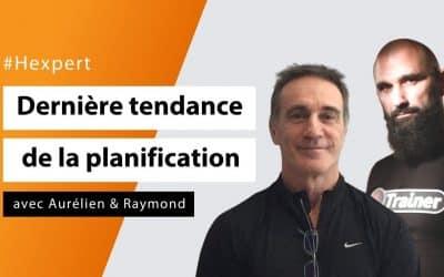 Les dernières tendances de la planification avec Aurélien Broussal Derval et Raymond Veillette - #Hexperts
