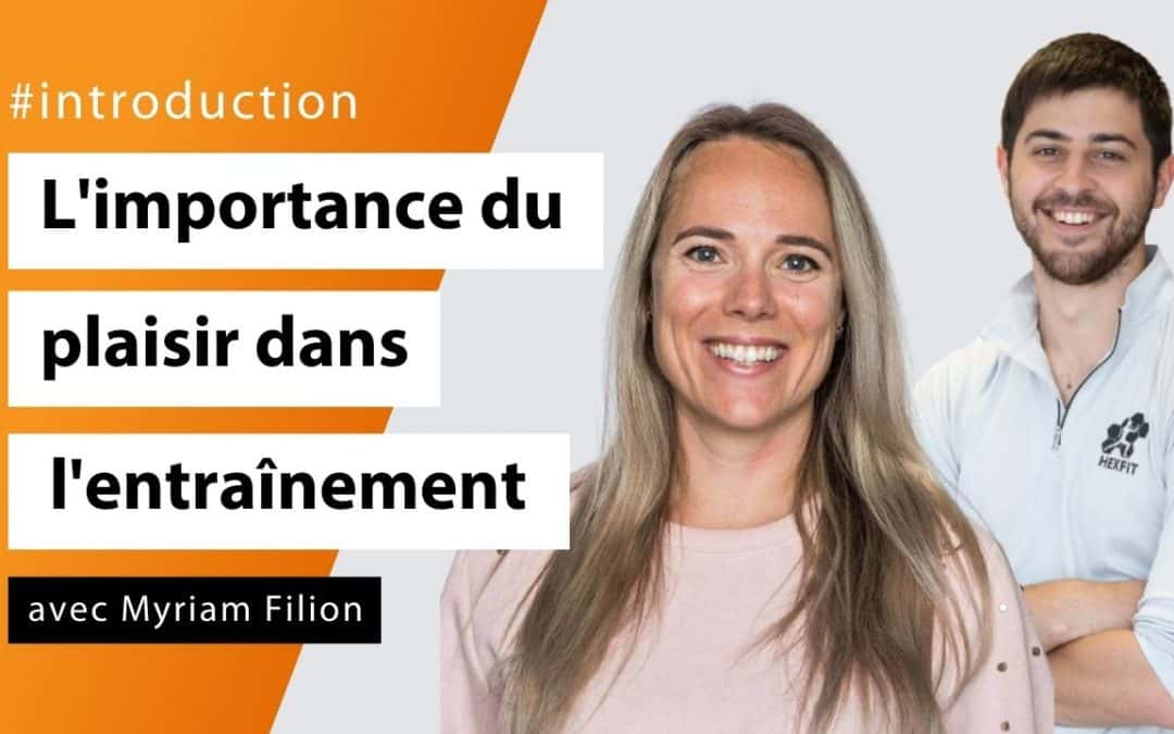 L'importance de la notion du plaisir dans l'accompagnement avec Myriam Filion - #Introduction