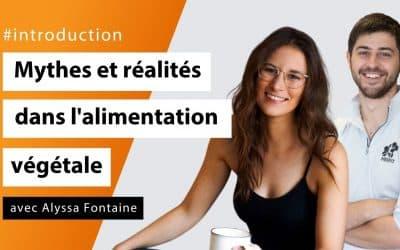 Mythes et réalités dans l'alimentation végétale avec Alyssa Fontaine - #Introduction