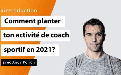 #Introduction - Comment planter ton activité de coach sportif en 2021 avec Andy Poiron