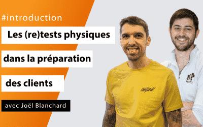 Les (re)tests physiques dans l'accompagnement des clients avec Joël Blanchard - #Introduction